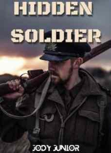 Novel Hidden Soldier Karya Jody Junior Full Episode