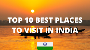 Top Ten best places to visit in India