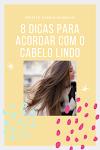 9 DICAS PARA TER CABELÃO