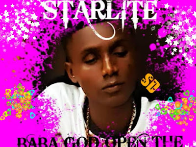 DOWNLOAD MP3: Starlite - Baba God Open My Way