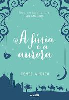 A Fúria e a Aurora, de Renée Ahdieh