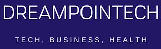 DreamPoinTech: Tech, Business, Health