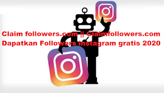 Claim followers.com || claimfollowers.com Dapatkan Followers instagram gratis 2020