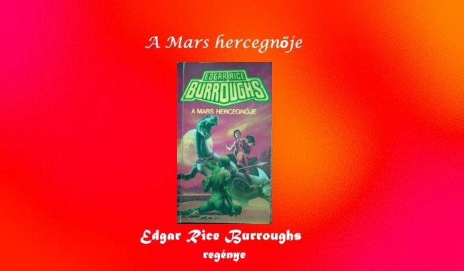 A Mars hercegnője – Edgar Rice Burroughs regénye