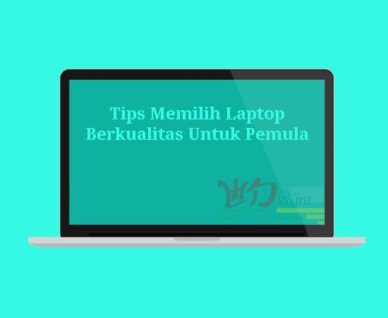 wd-kira, hal utama yang harus diperhatikan saat kamu ingin membeli laptop, berikut ini adalah daftar perangkat keras yang harus diperhatikan saat kamu mau atau ingin membeli laptop, panduan dan tips membeli laptop baru untuk pemula