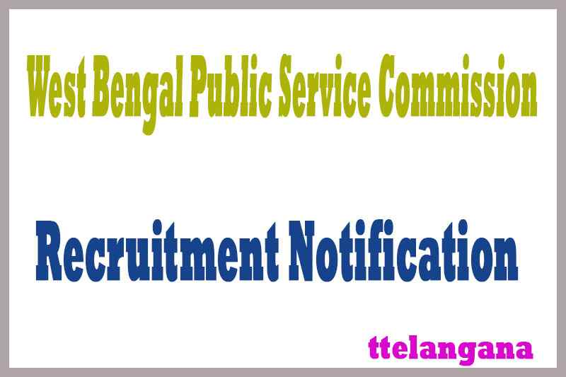 West Bengal Public Service Commission (WBPSC) Recruitment Notification