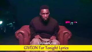 GIVĒON For Tonight Lyrics