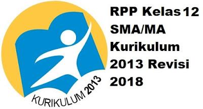 RPP Kelas 12 SMA/MA Kurikulum 2013 Revisi 2018