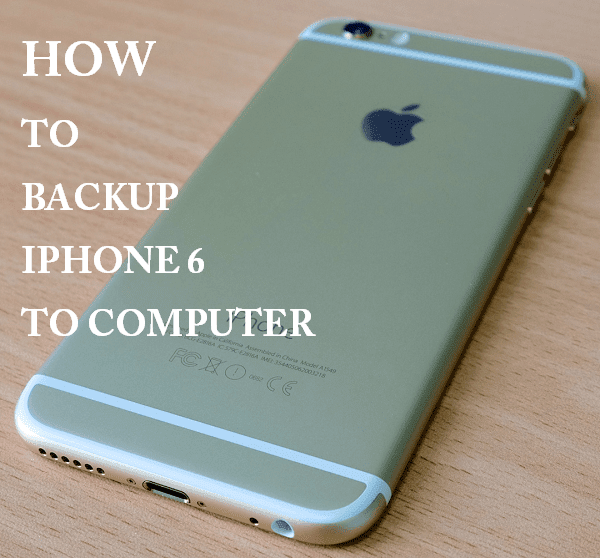 how to backup iphone 6 to computer