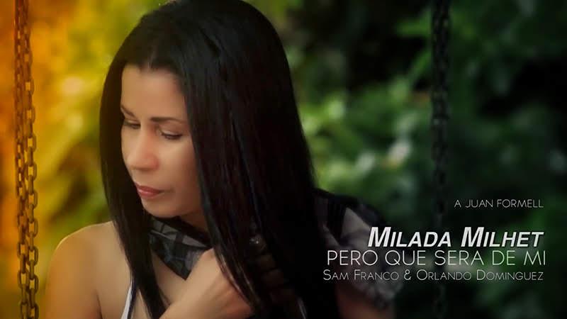Milada Milhet - ¨Pero qué será de mi¨ - Videoclip - Dirección: Sam Franco - Orlando Domínguez. Portal Del Vídeo Clip Cubano