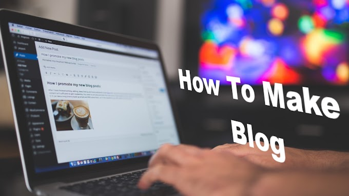 How To Make Blog - In 2020 - To Earn Money