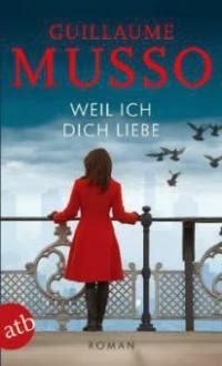 http://www.amazon.de/Weil-ich-Dich-liebe-Roman/dp/374663010X/ref=sr_1_5?s=books&ie=UTF8&qid=1393797630&sr=1-5&keywords=guillaume+Musso