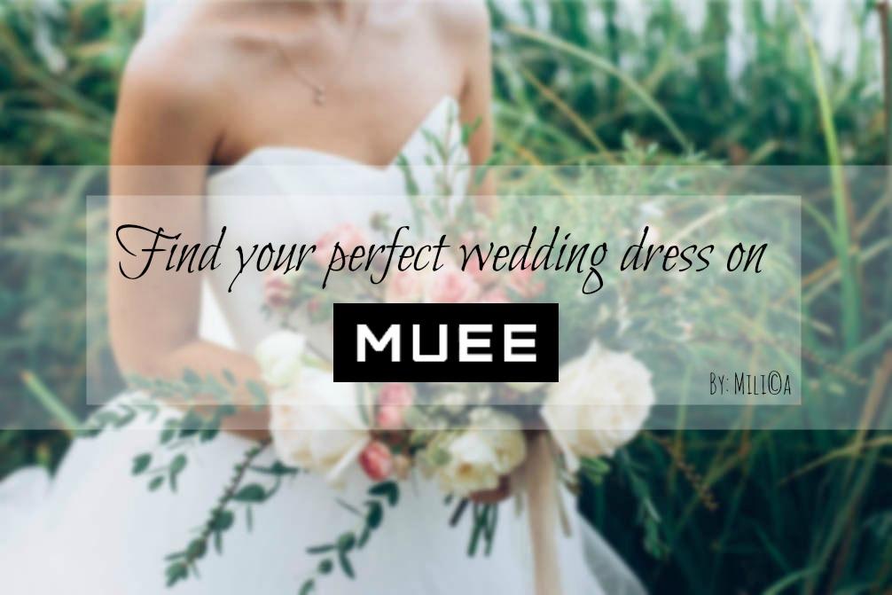 Iammilitza Find Your Perfect Wedding Dress On MUEE