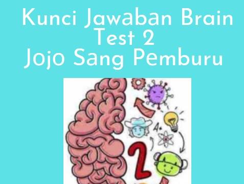 Kunci Jawаbаn Brain Test 2 Jоjо Sаng Pеmburu Sеmuа Lеvеl
