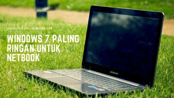 Windows 7 Paling Ringan Untuk Netbook