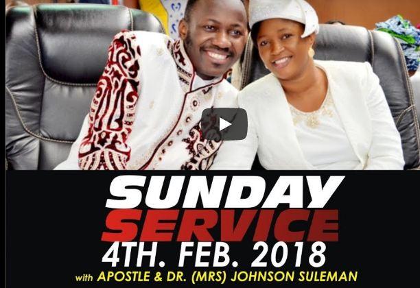 LIVE: SUNDAY SERVICE 4TH FEB. 2018 WITH APOSTLE JOHNSON SULEMAN