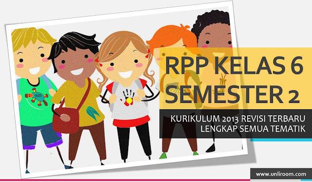 Download RPP K13 Kelas 6 Semester 2 Lengkap