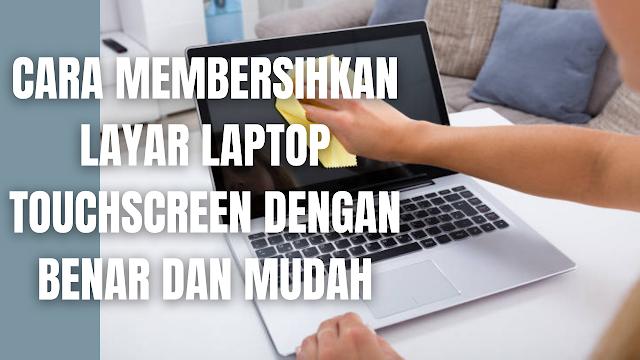 """Cara Membersihkan Layar Laptop Touchscreen Dengan Benar dan Mudah Membersihkan layar sentuh laptop sangatlah penting, sebab dapat menyingkirkan sarang debu yang akan mengganggu kesehatan dan meningkatkan kenyamanan pada saat dipakai. Di dalam membersihkan layar sentuh atau touchscreen pada laptop ada beberapa bahan yang harus disediakan, kemudian baru bisa mengikuti setiap tahapan-tahapan yang boleh dilakukan.  Bahan Untuk Membersihkan Layar Sentuh Pada Laptop Sebelum membersihkan layar monitor laptop dan komputer ada beberapa bahan yang dibutuhkan yaitu :  Kain yang bersih, lembut, dan kering (Kain Microfiber). Sebotol cairan pembersih layar.    Cara Membersihkan Layar Sentuh atau Touchscreen Pada Laptop Di dalam membersihkan layar sentuh pada laptop ada beberapa tahapan yang harus dilakukan yang di antaranya adalah :  Laptop matikan terlebih dahulu sebelum mulai membersihkan. Lalu bersihkan frame layar laptop dengan kain yang lembut, bersih, tidak berserat, dan kering. Kemudian membersihkan layar, pertama usap perlahan menggunakan kain yang lembut, bersih, tidak berserat, dan kering. Jika masih ada kotoran, semprotkan ScreenClean atau cairan pembersih layar lainnya ke kain. Jangan pernah menyemprotkan cairan pembersih langsung ke layar monitor laptop atau komputer, sebab nanti akan merusak panel layar. Usap layar dengan kain selembut mungkin. Layar laptop mudah tergores dan akan rusak apabila menekannya terlalu keras. Biarkan layar sampai benar-benar kering sebelum sebelum menyalakan laptop. Setelah kering dan sudah selesai dibersihkan, laptop siap untuk dinyalakan.    Nah itu bagaimana cara membersihkan layar laptop touchscreen dengan benar dan mudah. Melalui bahasan di atas bisa diketahui mengenai beberapa tahapan yang dilakukan dan bahan untuk membersihkan layar laptop touchscreen. Mungkin hanya itu yang bisa disampaikan di dalam artikel ini, mohon maaf bila terjadi kesalahan di dalam penulisan, dan terimakasih telah membaca artikel ini.""""God Bless and Protect U"""