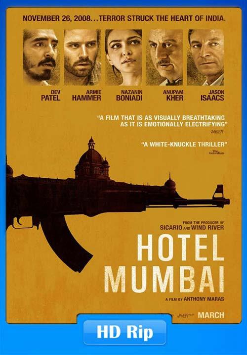 Hotel Mumbai 2019 720p HDRip X264 | 480p 300MB | 100MB HEVC Poster