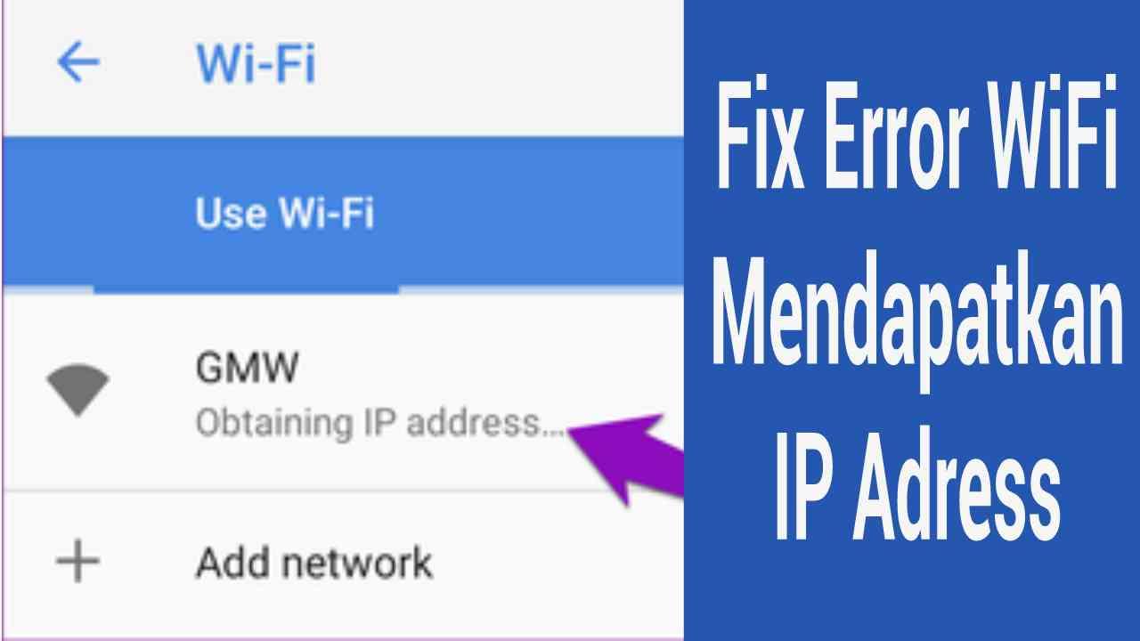 8 Cara Mudah Mengatasi Error Wifi Mendapatkan Alamat IP