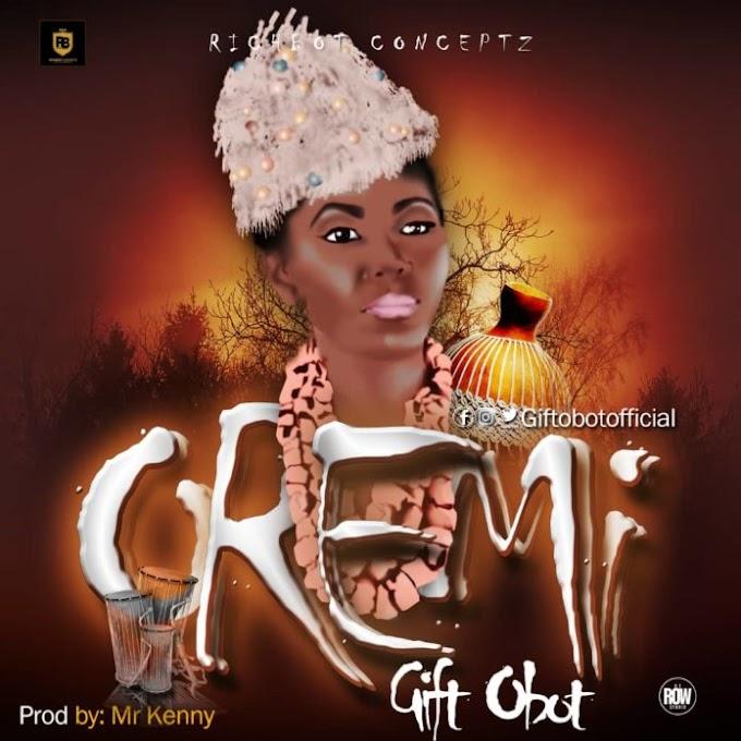 Gift Obot – Oremi (Prod. Mr Kenny)