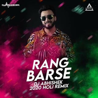 RANG BARSE  - 2020 HOLI REMIX - DJ ABHISHEK