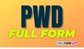 Full Form of PWD - पीडब्ल्यूडी का फुल फॉर्म