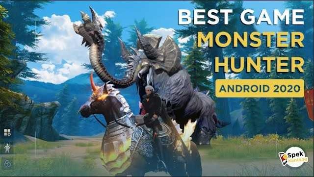 7 Game Monster Hunter Terbaik di Android 2020