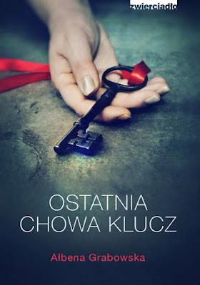 Ostatnia chowa klucz - Ałbena Grabowska