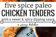 FIVE SPICE PALEO CHICKEN TENDERS WITH SWEET + SPICY DIPPING SAUCE