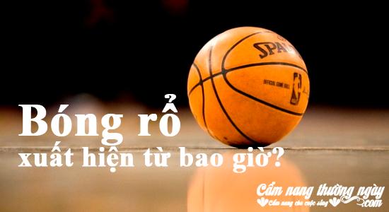 Môn bóng rổ xuất hiện từ bao giờ?