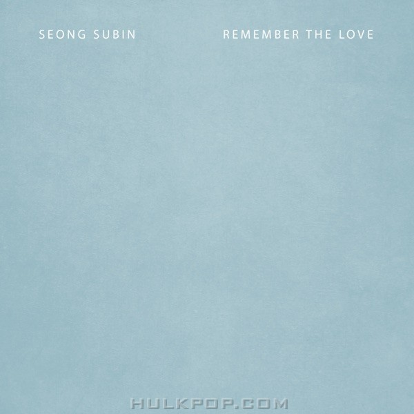 Seong Subin – Remember the Love – Single