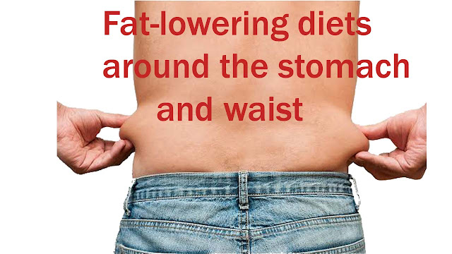 Fat-lowering diets around the stomach and waist