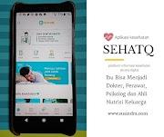 Dengan Aplikasi SehatQ, Ibu Bisa Menjadi Dokter, Perawat, Psikolog dan Ahli Nutrisi Keluarga