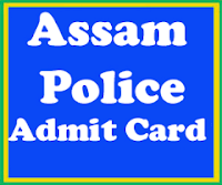 Assam Police Admit Card 2016 www.assampolice.gov.in SI, Asst Jailor, Constable Exam
