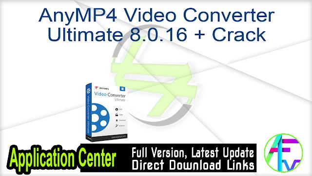 AnyMP4 Video Converter Ultimate 8.0.16 + Crack