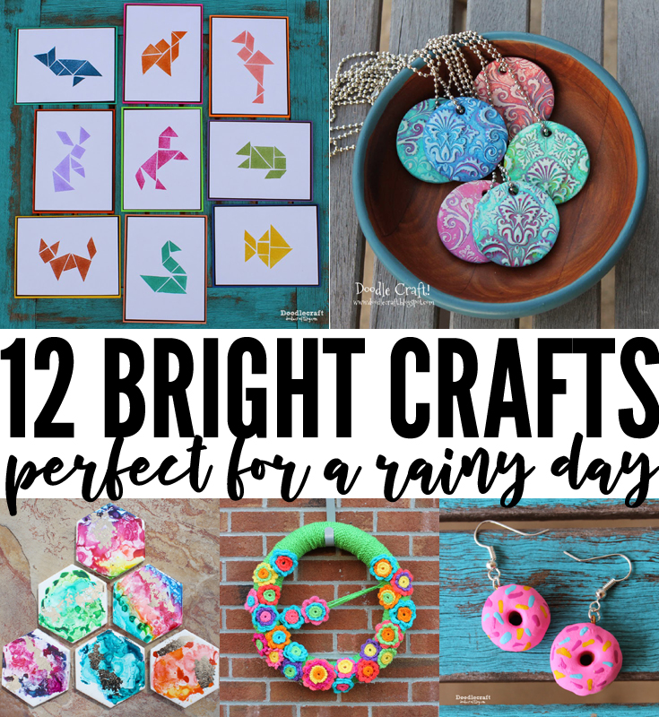 Bright colored crafts to brighten a gloomy day.