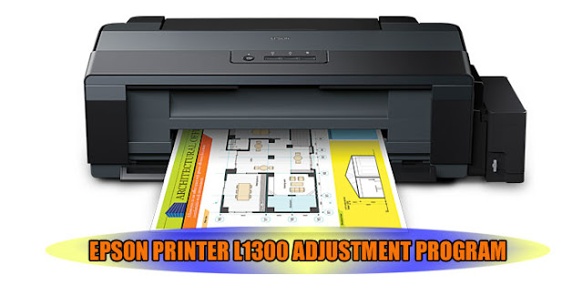 EPSON L1300 PRINTER ADJUSTMENT PROGRAM