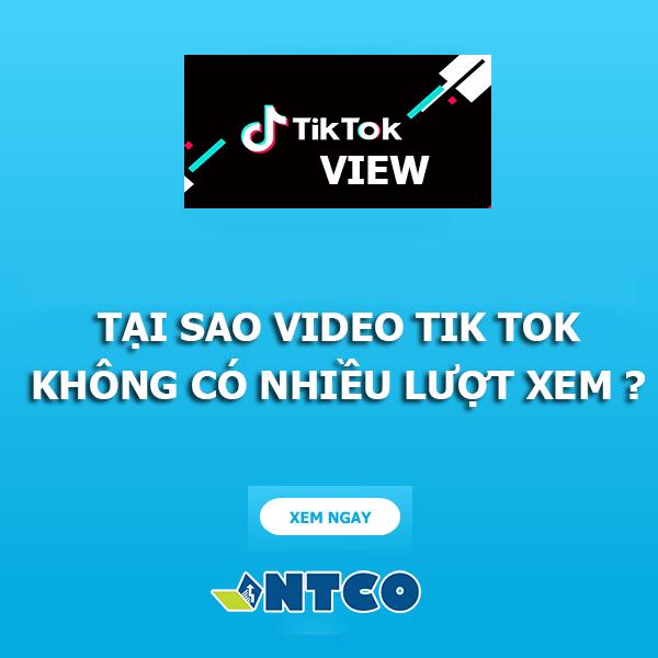 Tại sao video tik tok không có nhiều lượt xem ?