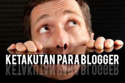 Ketakutan Yang Menghantui Para Blogger