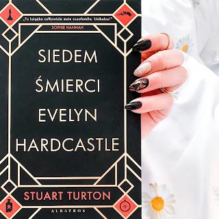 "#74 Stuart Turton ""Siedem śmierci Evelyn Hardcastle"""