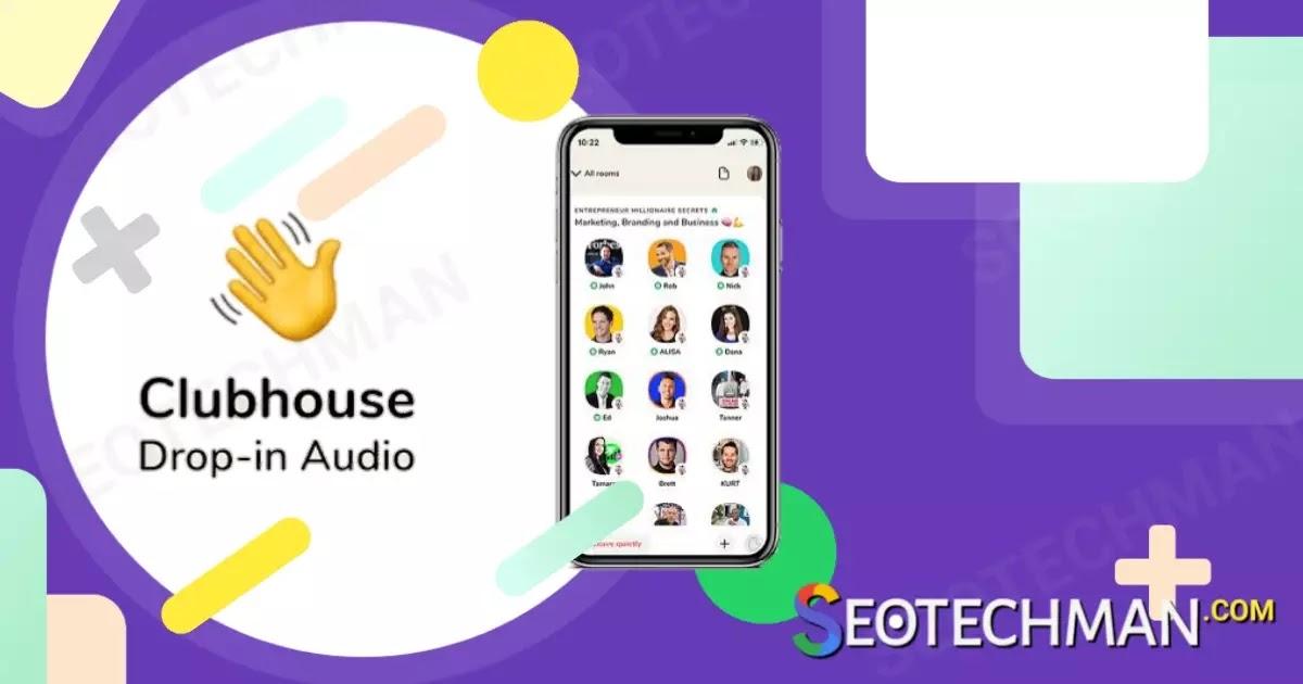 Aplikasi Streaming Audio Clubhouse Versi Android akan Rilis, Temukan di PlayStore!