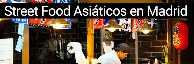 Street Food Asiáticos en Madrid
