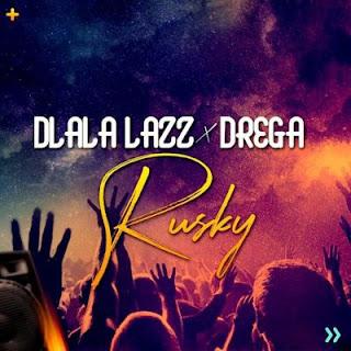 Dlala Lazz & Drega - Rusky