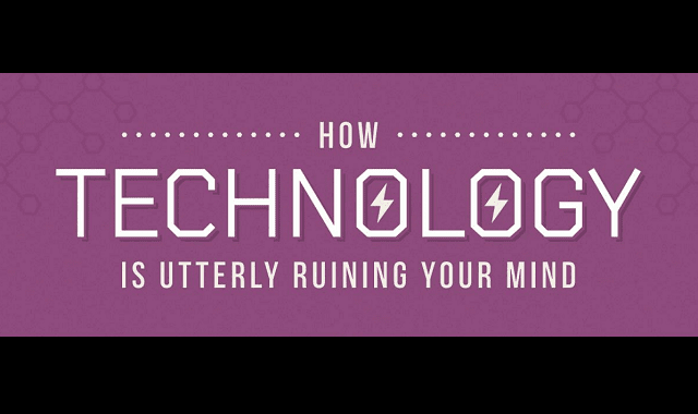 How Technology Is Utterly Ruining Your Mind