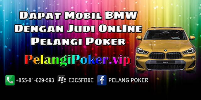Dapat-Mobil-BMW-Dengan-Judi-Online-Pelangi-Poker