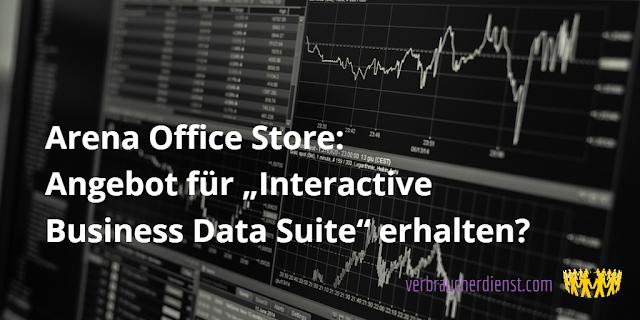 """Titel: Arena Office Store: Angebot für """"Interactive Business Data Suite"""" erhalten?"""