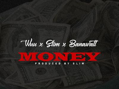 DOWNLOAD MP3: Wuu - Money ft. Slim & Banawatt