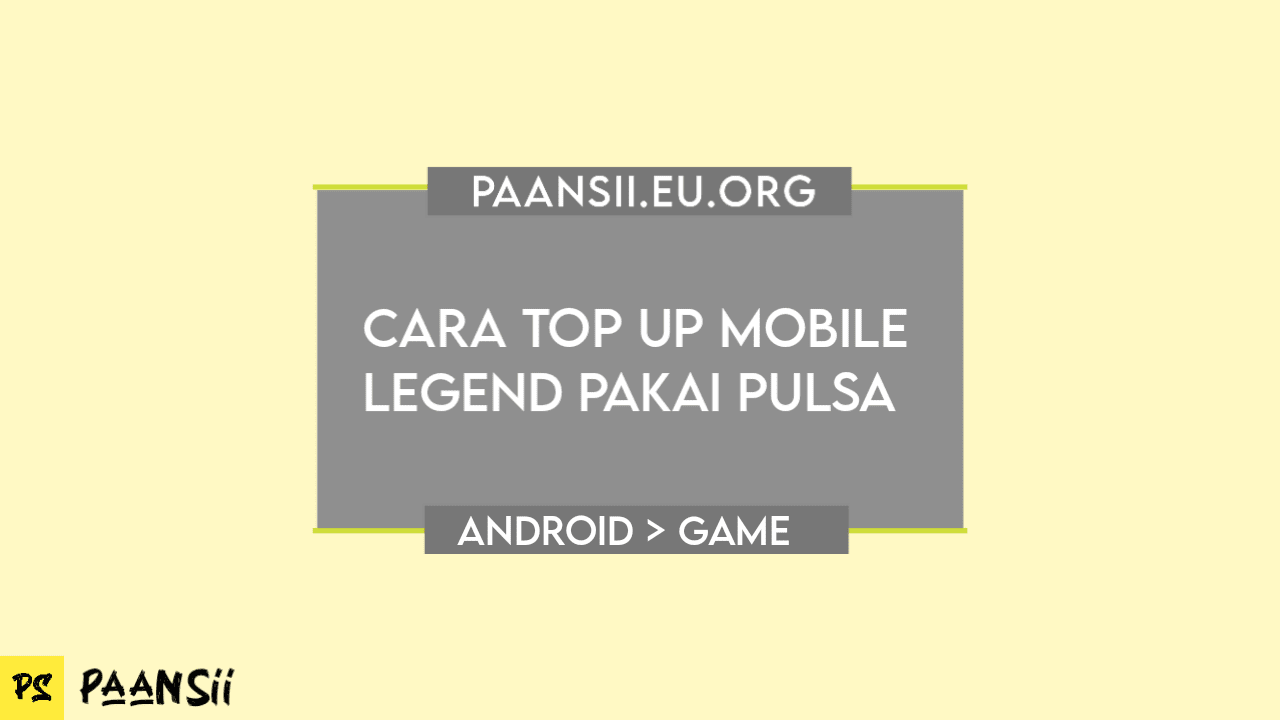 Cara Top Up Mobile Legend Pakai Pulsa