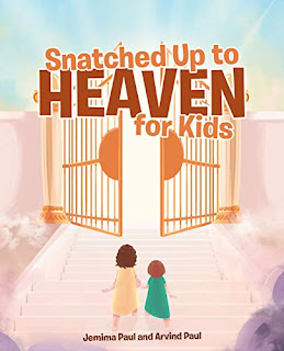 Snatched Up to Heaven for Kids - children's religious picture book by Jemima Paul and Arvind Paul - book promotion sites